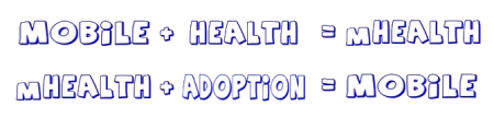 Mobile plus Health plus adoption equals Mobile