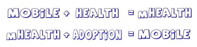 Mobile plus Health plus adoption equals Mobile