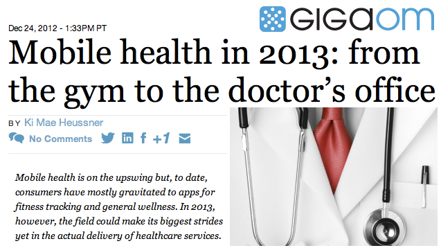 Gigaom Mobile Health in 2013 from the gym to the doctors office