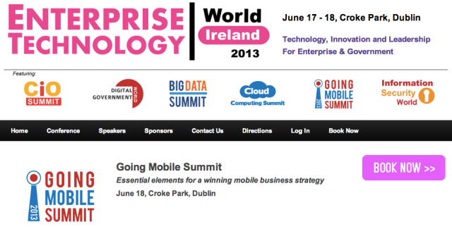 Going Mobile Summit at Enterprise Technology World 18 June 2013