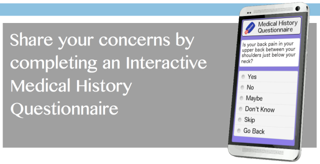 Share your concerns by simply selecting answers to an interactive medical history questionnaire