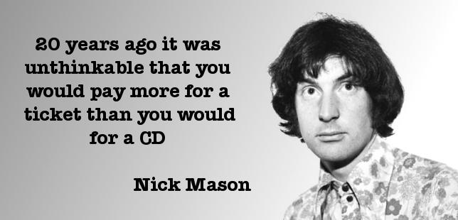 Nick Mason 20 years ago it was unthinkable