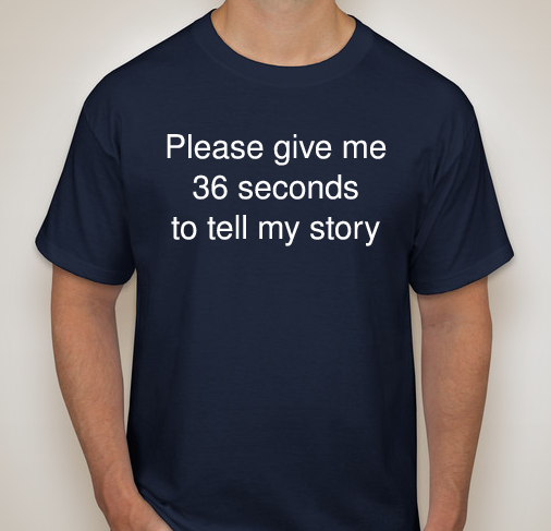 Please give me 36 seconds to tell my story