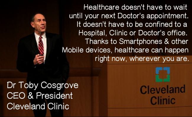 "Cleveland Clinic President: ""Thanks to smart phones and"