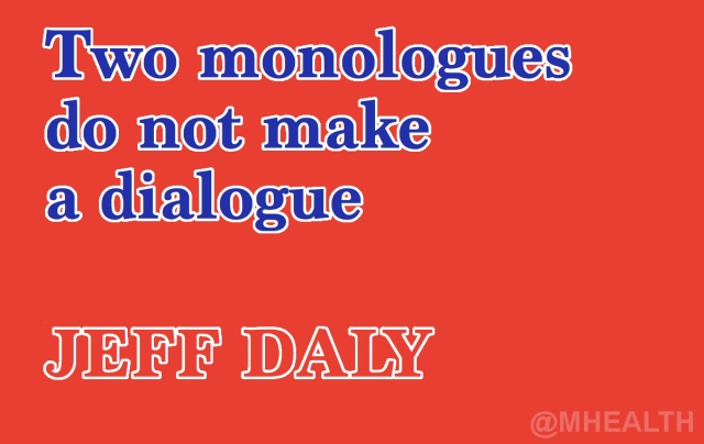 Two monologues do not make a dialogue Jeff Day