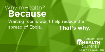 mHealth Summit Why mHealth Waiting Rooms and Ebola