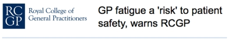 RCGP warn of risk of GP fatigue to Patient Safety