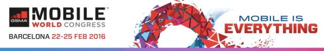 Mobile World Congress 22-25 Feb 2016